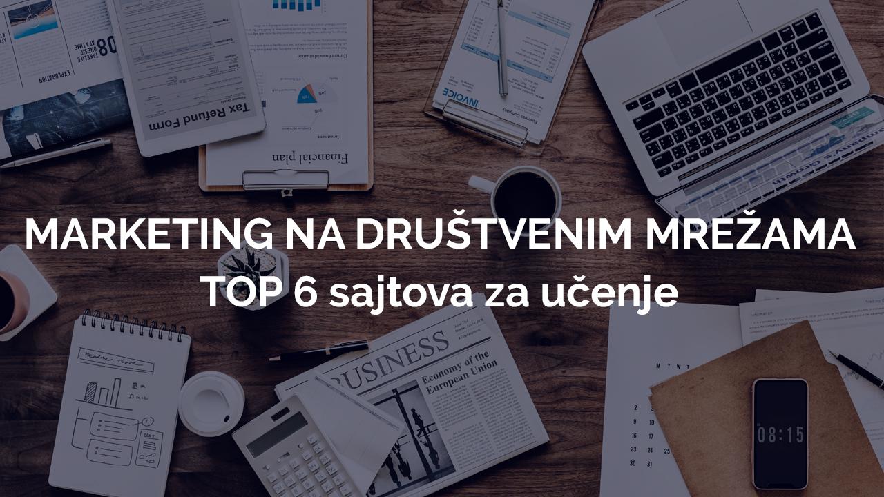 Marketing na društvenim mrežama – TOP 6 sajtova za učenje