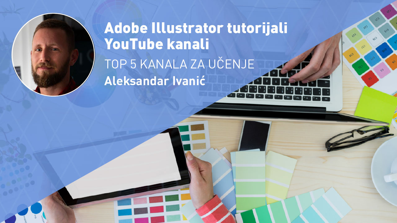 Adobe Illustrator tutorijali – TOP 5 YouTube kanala za učenje
