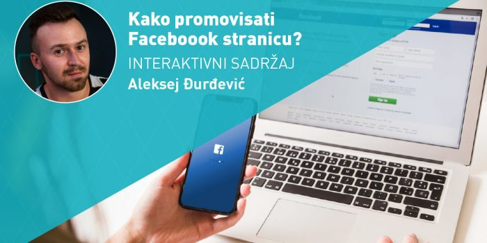 Kako promovisati Facebook stranicu? (INTERAKTIVNI SADRŽAJ)