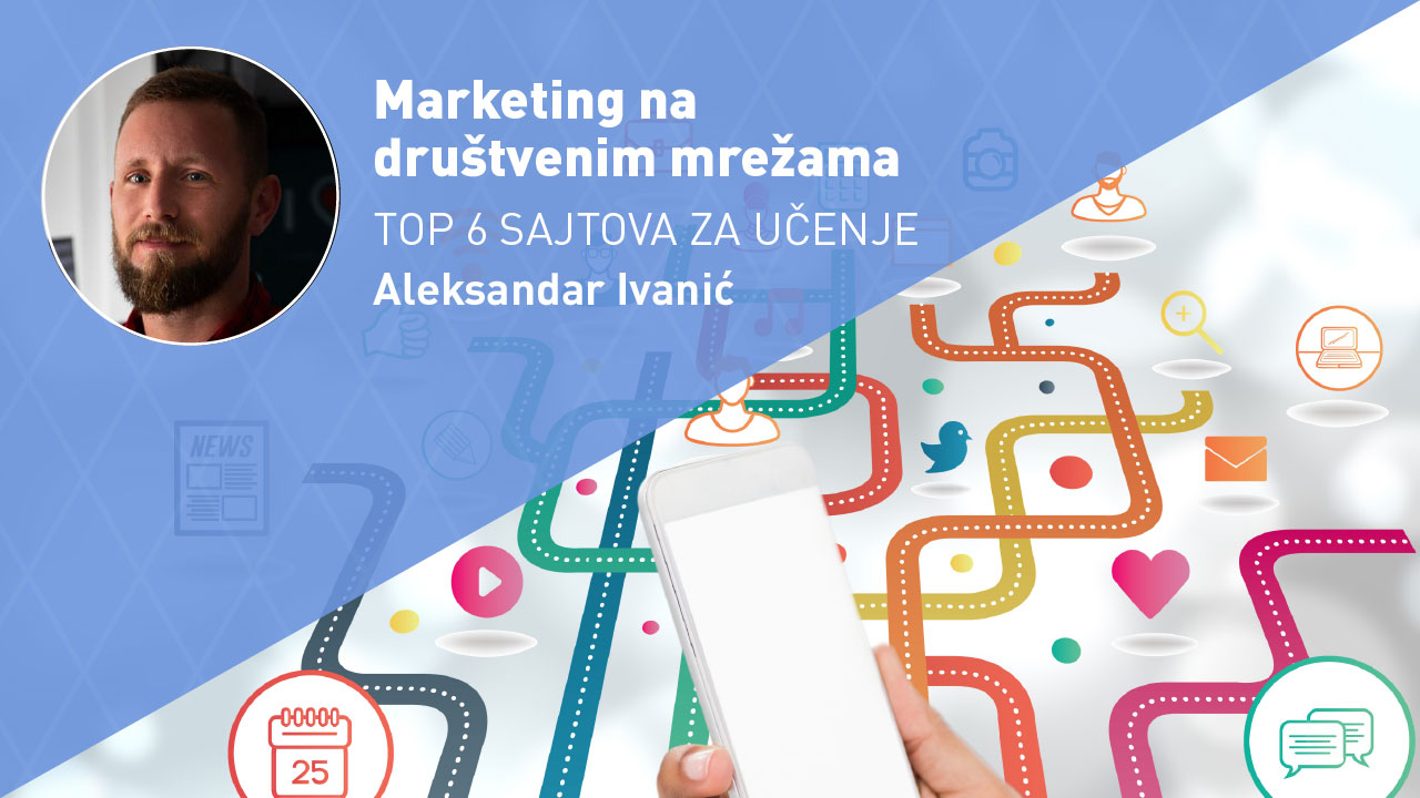 Marketing na društvenim mrežama – TOP 6 sajtova za učenje