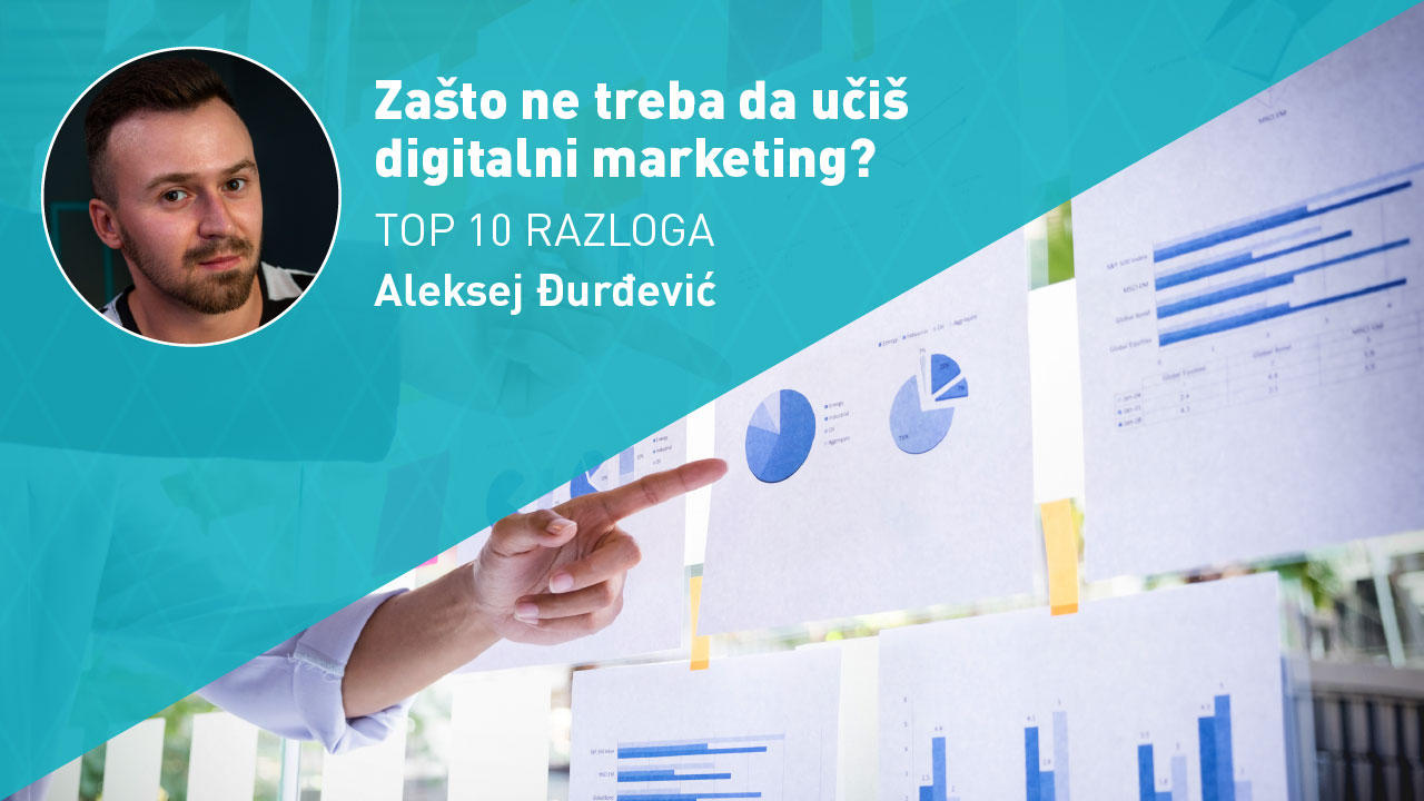 10 razloga zašto ne treba da učiš digitalni marketing