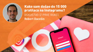 KAKO-POVEĆATI-BROJ-PRATILACA-NA-INSTAGRAMU-Marketing-moja-digitalna-akademija-robert-dacesin