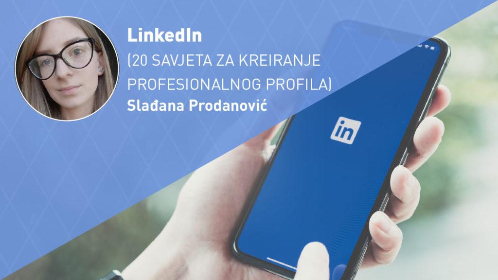 LINKEDIN - PROFIL - SAVJETI-moja-digitalna-akademija-sladjana-prodanovic