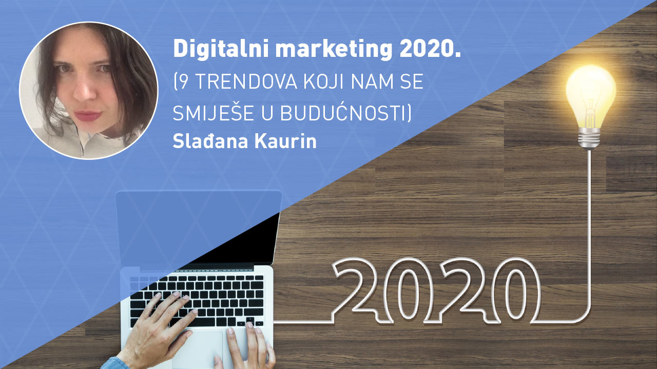 digitalni marketing 2020 -moja-digitalna-akademija-sladjana-kaurin