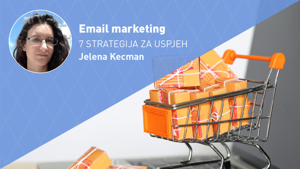 email-marketing-strategije-moja-digitalna-akademija-jelena-kecman
