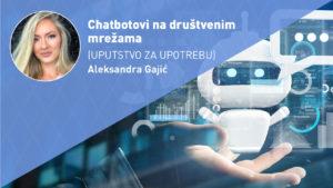 CHATBOTOVI-NA-DRUŠTVENIM-MREŽAMA-moja-digitalna-akademija-aleksandra-egic-gajic
