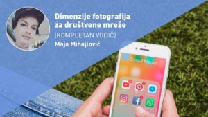 DIMENZIJE-FOTOGRAFIJA-ZA-DRUŠTVENE-MREŽE-moja-digitalna-akademija-maja-mihajlović
