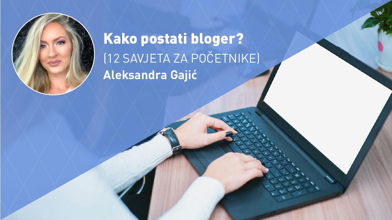 KAKO-POSTATI-BLOGER-moja-digitalna-akademija-aleksandra-egic-gajic