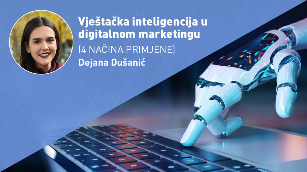VJESTAČKA-INTELIGENCIJA-U-DIGITALNOM-MARKETINGU-moja-digitalna-akademija-dejana-dusanic