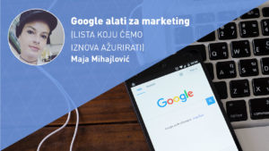 google-alati-za-marketing-moja-digitalna-akademija-maja-mihajlović