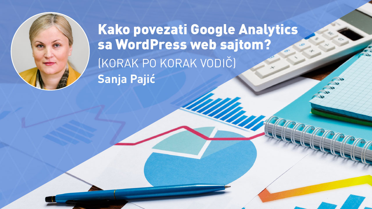 kako-povezati-google-analytics-sa-web-sajtom-moja-digitalna-akademija-sanja-pajic