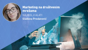 alati-za-marketing-na-društvenim-mrežama-sladjana-prodanovic-moja-digitalna-akademija