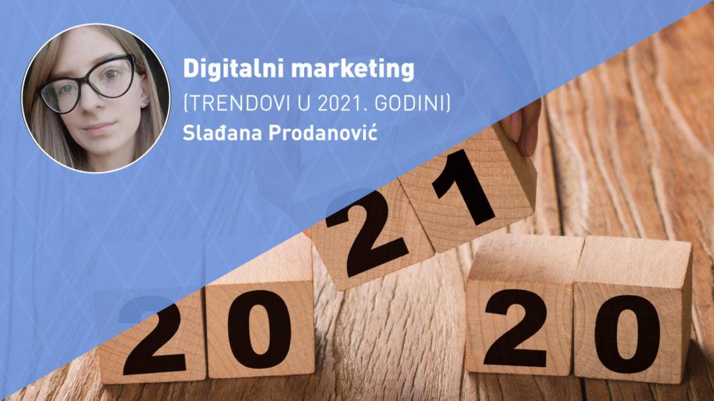 digitalni-marketing-trendovi-2021-moja-digitalna-akademija-sladjana-prodanovic
