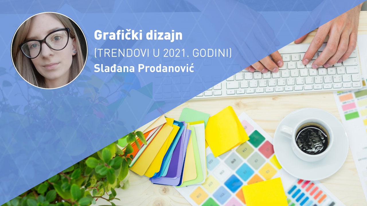 graficki-dizajn-trendovi-2021-moja-digitalna-akademija-sladjana-prodanovic