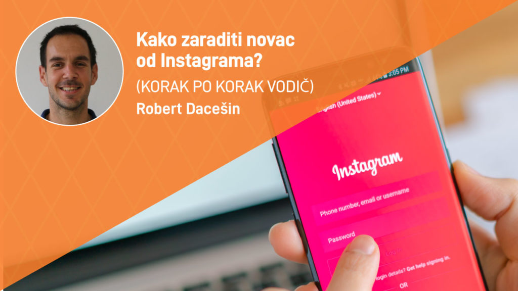 KAKO-ZARADITI-NOVAC-OD-INSTAGRAMA-moja-digitalna-akademija-robert-dacesin