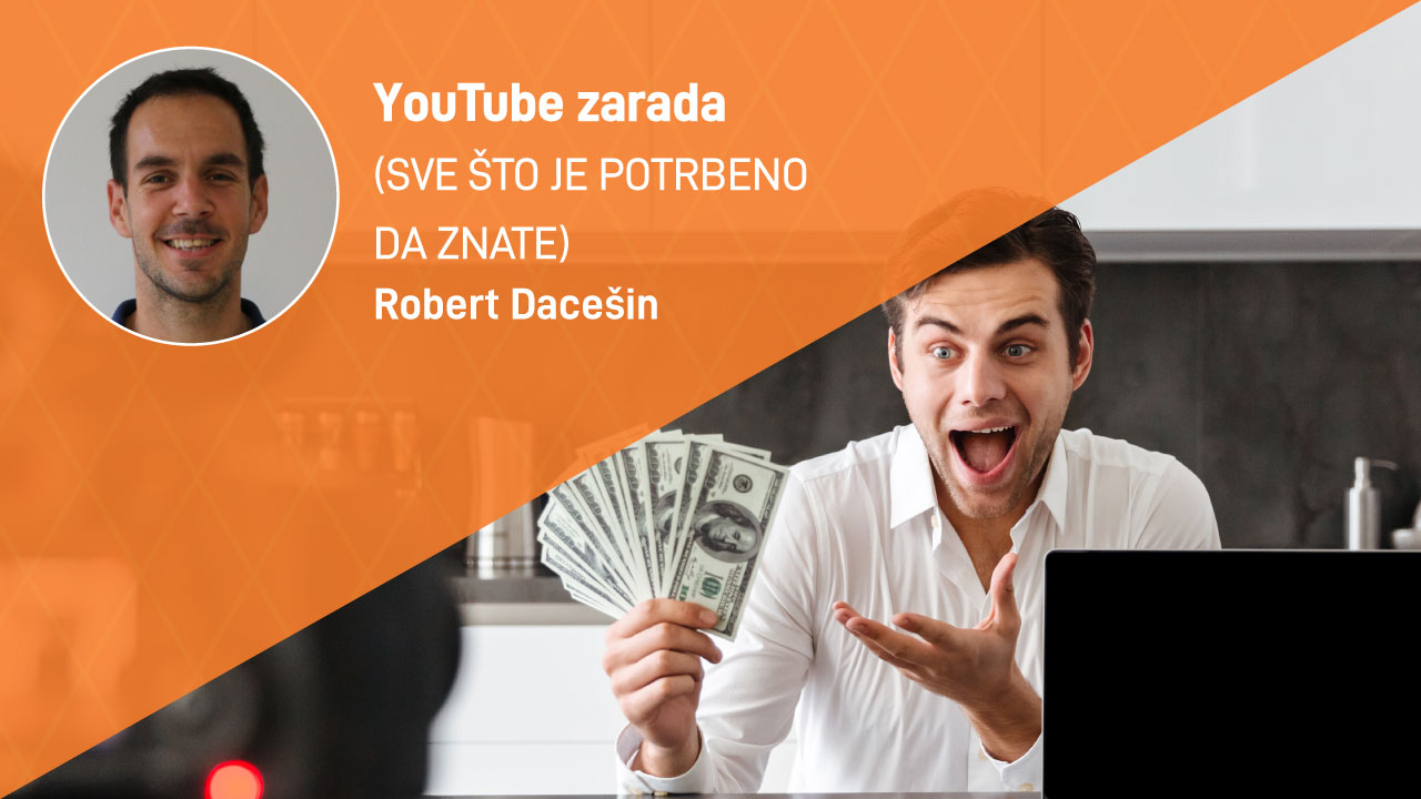 YOUTUBE-ZARADA-moja-digitalna-akademija-robert-dacesin